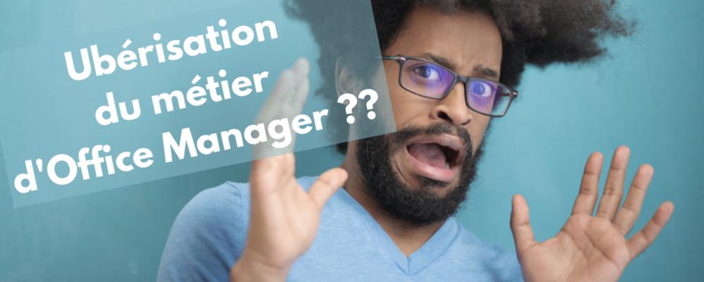 Le métier d'Office Manager peut-il se faire ubériser ?